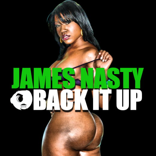 James Nasty—Back It Up