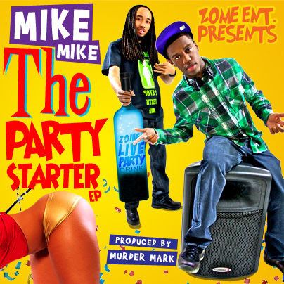Mike-Mike and Murder Mark—The Party Starter